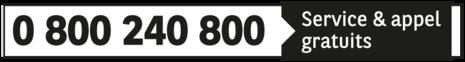 0 800 240 800 Service 0.06€/min + prix appel